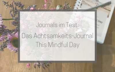 "Journal-Test: Das Achtsamkeits-Journal ""This Mindful Day"""
