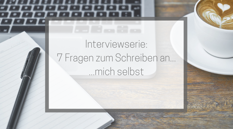 7 Fragen zum Schreiben an mich selbst