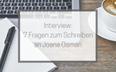 7 Fragen zum Schreiben an Joana Osman